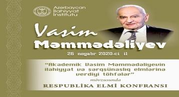 Akademik Vasim Məmmədəliyevin xatirəsinə həsr olunan konfrans keçiriləcək